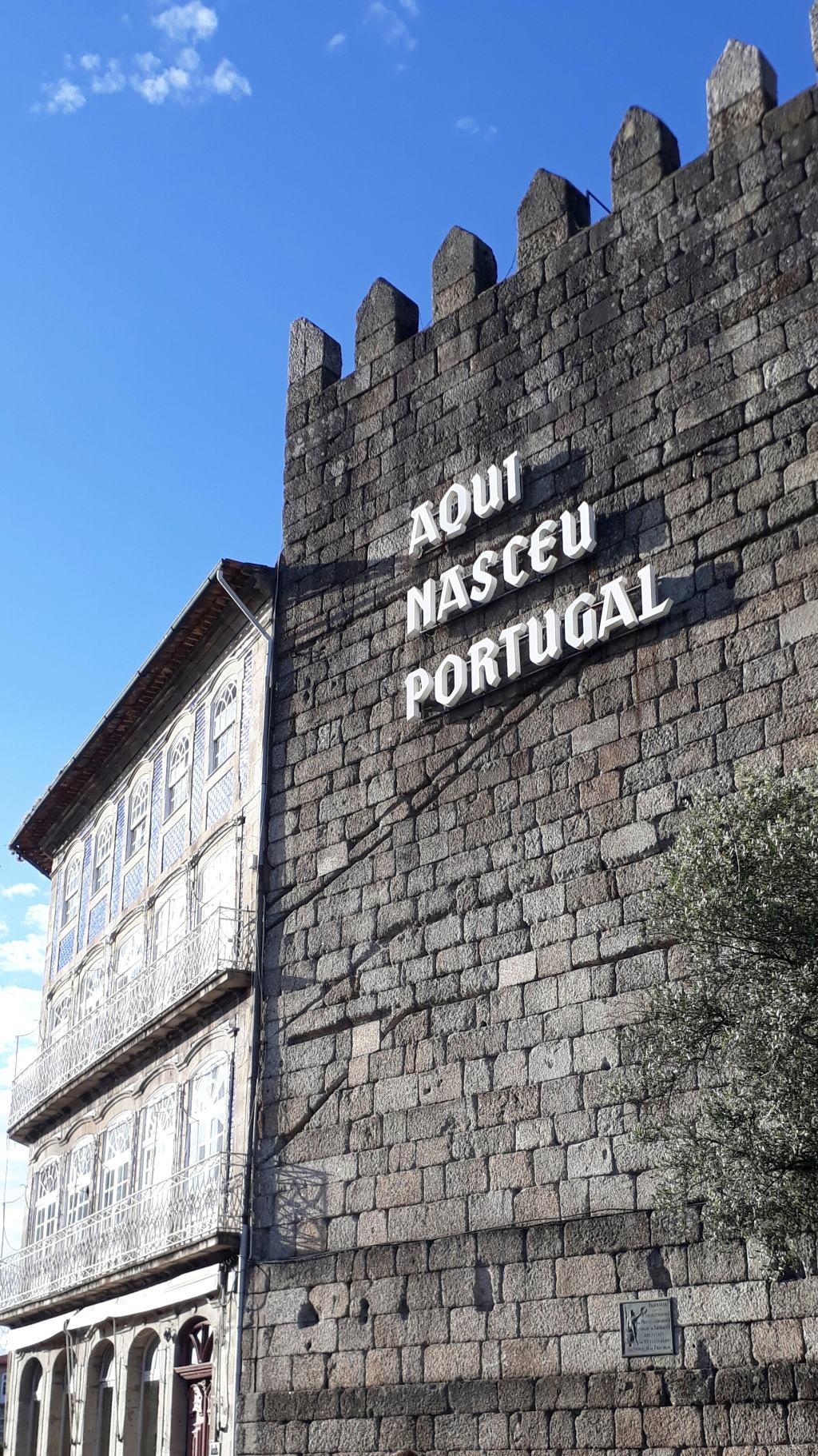 "Aqui Nasceu Portugal (""Portugal was born here"")"